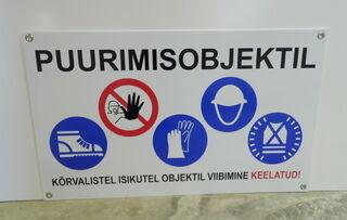 Hoiatussilt Puurimisobjektil kõrvalistel isikutel viibimine keelatud