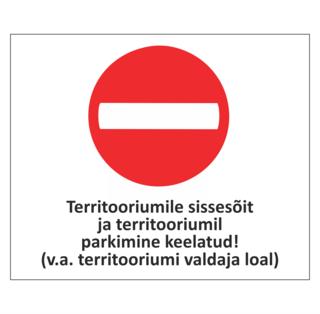 Hoiatussilt - sissesõit keelatud!